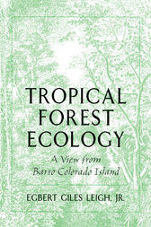 Tropical Forest Ecology by Egbert Giles Jr. Leigh