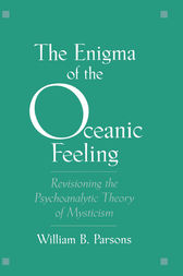 The Enigma of the Oceanic Feeling by William B. Parsons