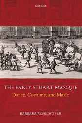 The Early Stuart Masque by Barbara Ravelhofer