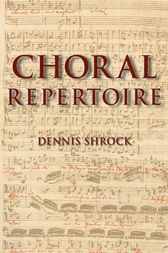 Choral Repertoire by Dennis Shrock