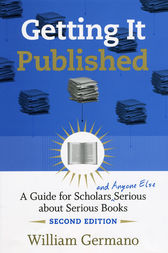 Getting It Published, 2nd Edition by William Germano