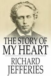 The Story of My Heart by Richard Jefferies