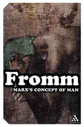 Marx's Concept of Man by Erich Fromm