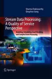 Stream Data Processing: A Quality of Service Perspective by Sharma Chakravarthy