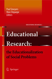 Educational Research: the Educationalization of Social Problems by Marc Depaepe