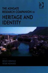 The Ashgate Research Companion to Heritage and Identity by Brian Graham