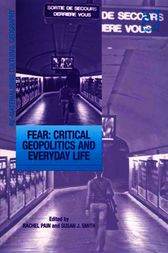 Fear: Critical Geopolitics and Everyday Life by Rachel Pain