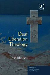 Deaf Liberation Theology by Hannah Lewis
