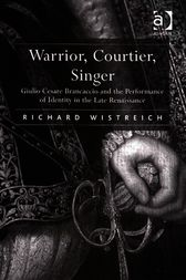 Warrior, Courtier, Singer by Richard Wistreich