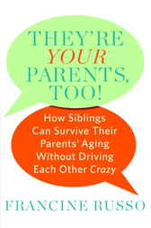 They're Your Parents, Too! by Francine Russo