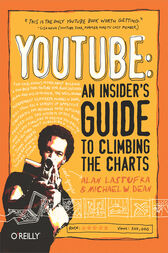 YouTube: An Insider's Guide to Climbing the Charts by Alan Lastufka