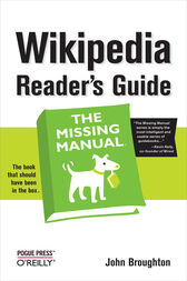 Wikipedia Reader's Guide: The Missing Manual by John Broughton