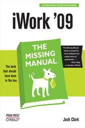 iWork '09: The Missing Manual by Josh Clark