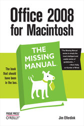 Office 2008 for Macintosh: The Missing Manual by Jim Elferdink