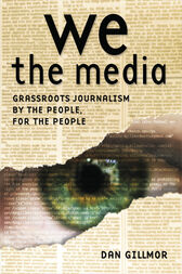 We the Media by Dan Gillmor