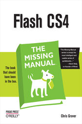 Flash CS4: The Missing Manual by Chris Grover