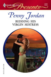 Bedding His Virgin Mistress by Penny Jordan