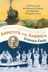 Appetite for America by Stephen Fried