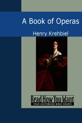 A Book of Operas by Henry Krehbiel