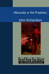 Wacousta or the Prophecy by John Richardson