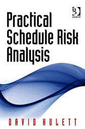 Practical Schedule Risk Analysis by David Hulett