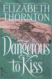 Dangerous to Kiss by Elizabeth Thornton