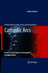 Cathodic Arcs by Andre Anders