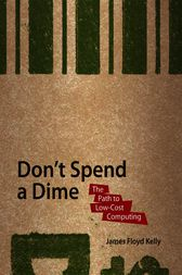 Don't Spend a Dime by J. Floyd Kelly