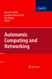 Autonomic Computing and Networking by Mieso Denko