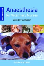 Anaesthesia for Veterinary Nurses by Liz Welsh