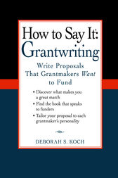 How to Say It: Grantwriting by Deborah S. Koch