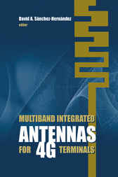 Multiband Integrated Antennas for 4G Terminals by David A. Sánchez-Hernández