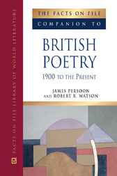 The Facts On File Companion to British Poetry, 1900 to the Present by James Persoon