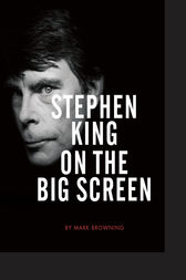 Stephen King on the Big Screen by Mark Browning