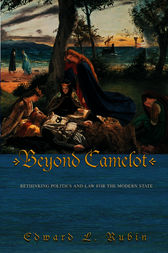 Beyond Camelot by Edward L. Rubin