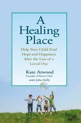 A Healing Place by Kathryn Atwood