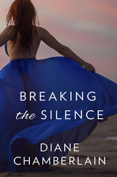 Breaking the Silence by Diane Chamberlain