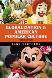 Globalization and American Popular Culture by Lane Crothers