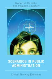 Scenarios in Public Administration by Robert J. Daniello