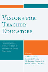Visions for Teacher Educators by Cari L. Klecka