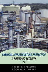 Chemical Infrastructure Protection and Homeland Security by Frank R. Spellman