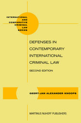 Defenses in Contemporary International Criminal Law by Alexander Knoops Geert-Jan