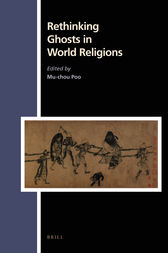 Rethinking Ghosts in World Religions by Mu-chou Poo