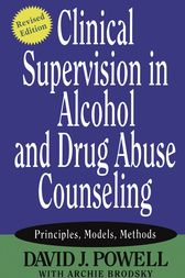 Clinical Supervision in Alcohol and Drug Abuse Counseling by David J. Powell