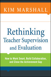 Rethinking Teacher Supervision and Evaluation by Kim Marshall