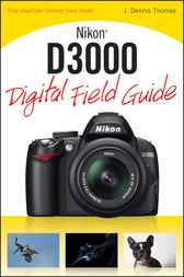 Nikon D3000 Digital Field Guide by J. Dennis Thomas