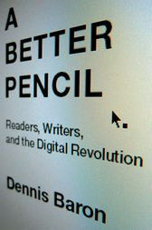 A Better Pencil by Dennis Baron