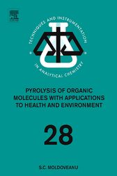 Pyrolysis of Organic Molecules by Serban C. Moldoveanu