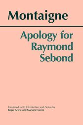 Apology for Raymond Sebond by Michel de Montaigne