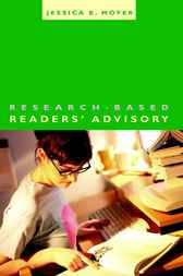 Research-Based Readers' Advisory by Jessica E. Moyer